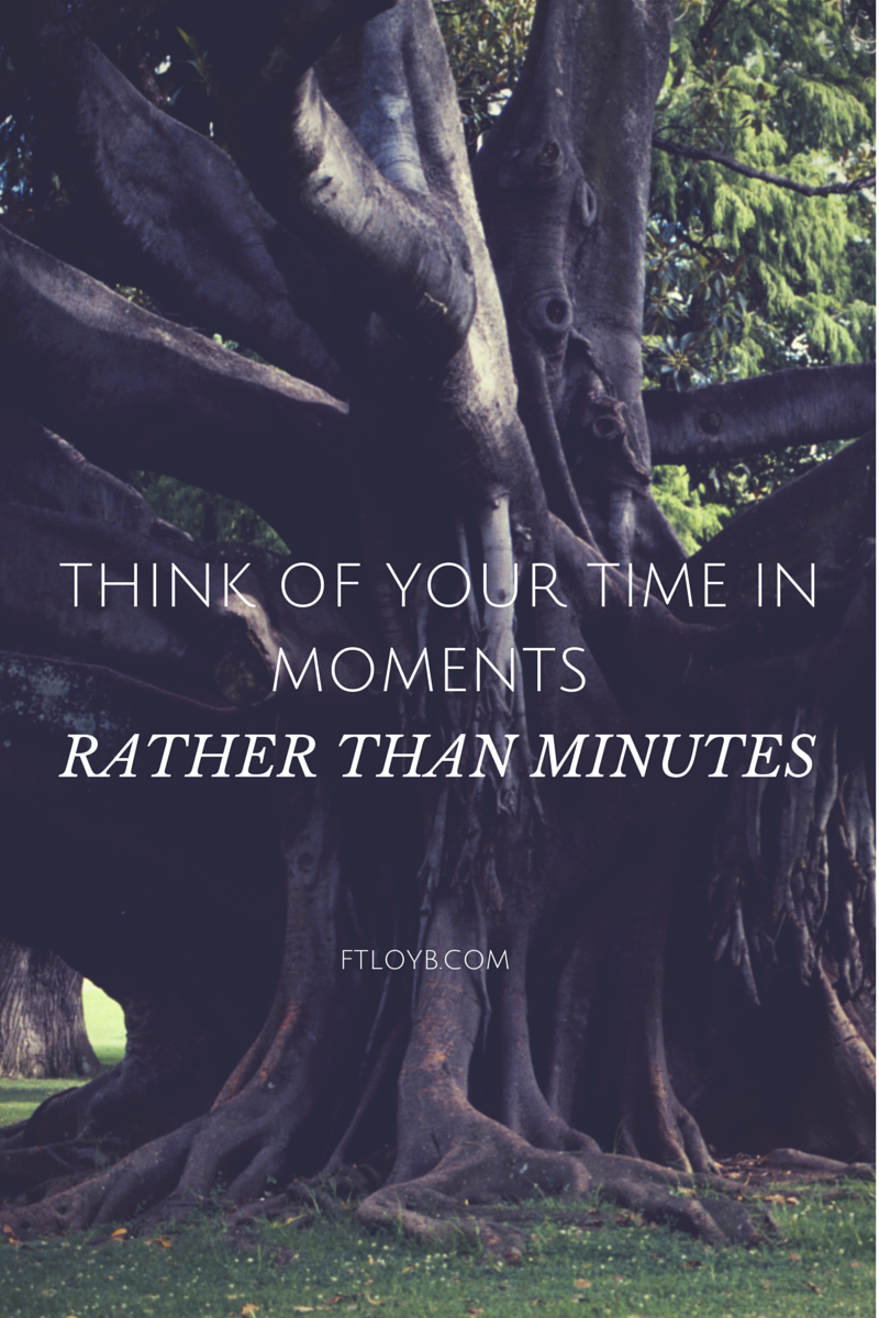 Moments not Minutes