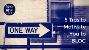5 tips to motivate you to BLOG