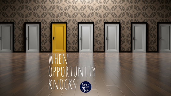 When opportunity knocks…